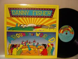 DANNY FISHER / AROUND THE WORLD
