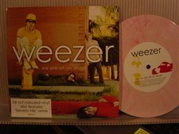 WEEZER / WE ARE ALL ON DRUGS
